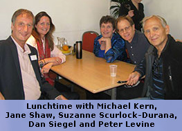 Lunchtime with Michael Kern, Jane Shaw, Suzanne Scurlock-Durana, Dan Siegel and Peter Levine